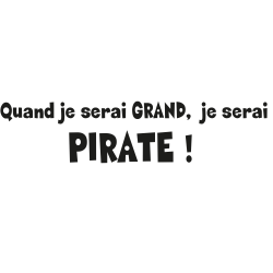 Sticker Pirate : qd je serai grand ...