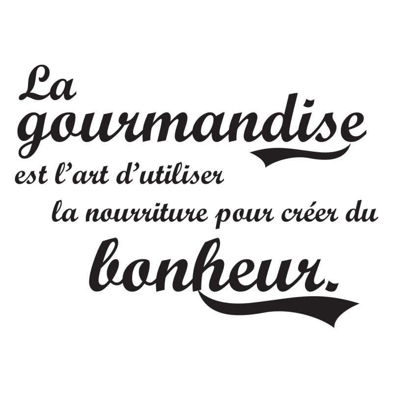 stickers original citation sur gourmandise et bonheur pour cuisine. Black Bedroom Furniture Sets. Home Design Ideas