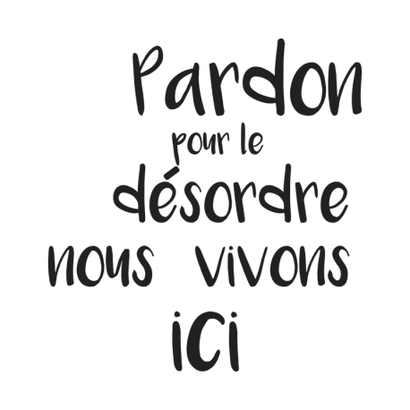 Sticker Pardon pour le désordre