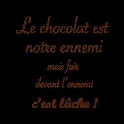 Sticker texte Le chocolat est notre ennemi