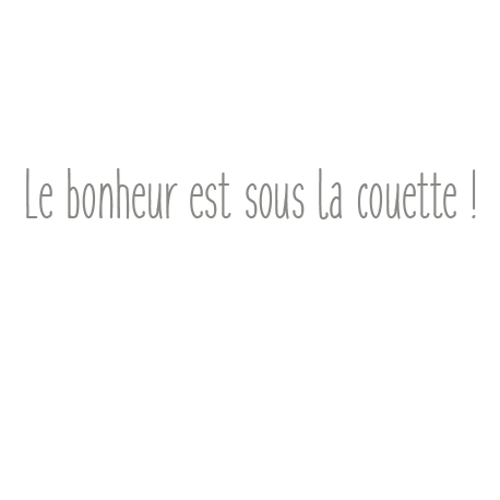Stickers texte Le bonheur sous la couette